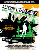 Alternative Resumes: Definitely NOT Your Parents' Resume Book Cover