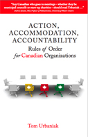 Action, Accommodation Accountability: Rules of Order for Canadian Organizations